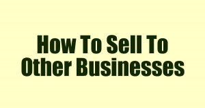 How to sell to other busin